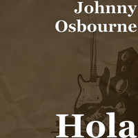 Johnny Osbourne - Hola