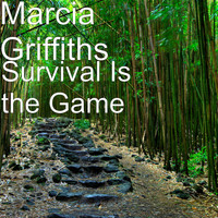 Marcia Griffiths - Survival Is the Game