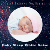 Baby Sleep White Noise - Sleep Therapy for Babies