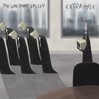 The Uncanny Valley - Extra Mile
