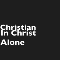 Christian - In Christ Alone