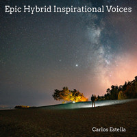 Carlos Estella - Epic Hybrid Inspirational Voices
