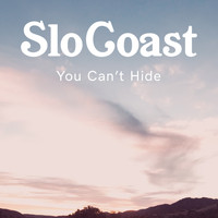 SloCoast - You Can't Hide