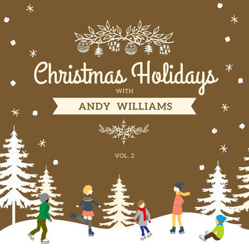 Andy Williams - Christmas Holidays with Andy Williams, Vol. 2