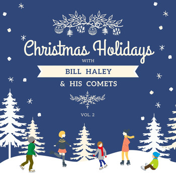 Bill Haley & His Comets - Christmas Holidays with Bill Haley & His Comets, Vol. 2