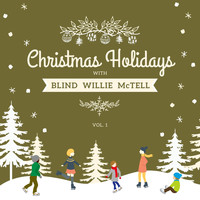 Blind Willie McTell - Christmas Holidays with Blind Willie Mctell, Vol. 1
