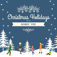 Bobby Vee - Christmas Holidays with Bobby Vee