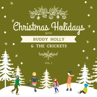 Buddy Holly & The Crickets - Christmas Holidays with Buddy Holly & the Crickets, Vol. 1