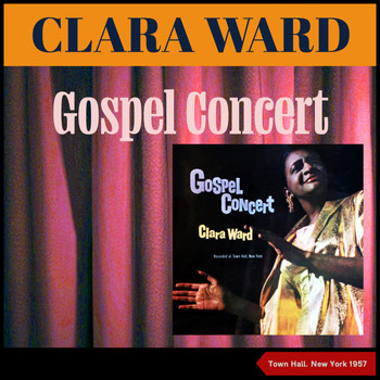 Clara Ward - Gospel Concert (Album of 1959, Town Hall, New York 1957)