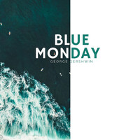 George Gershwin - Blue Monday - George Gershwin