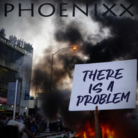 Phoenixx - There is a Problem (Audio)