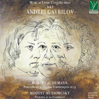 Andrei Gavrilov - Music as Living Consciousness Vol. 1 - Schumann: Papillons Op. 2 & Études Symphoniques Op.13 - Musorgsky: Pictures at an Exhibition