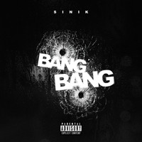 Sinik - Bang bang (Explicit)
