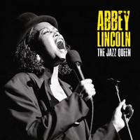 Abbey Lincoln - The Jazz Queen (Remastered)