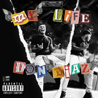 Don Diaz - My Life (Explicit)