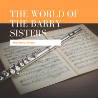 The Barry Sisters - The World Of The Barry Sisters