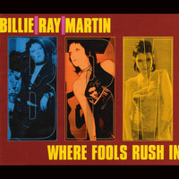 Billie Ray Martin - Where Fools Rush In (including 3 extra mixes of 18 Carat Garbage previously available on vinyl only)