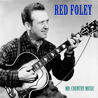 Red Foley - Mr. Country Music (Remastered)