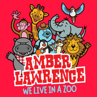 Amber Lawrence - We Live In A Zoo