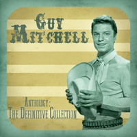 Guy Mitchell - Anthology: The Definitive Collection (Remastered)