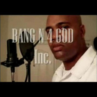 Big Moe - Bang N 4 God, Inc.
