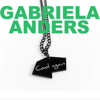Gabriela Anders - Cool Again