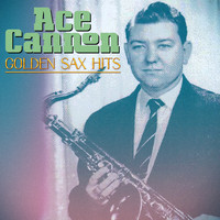 Ace Cannon - Golden Sax Hits (Remastered)