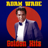 Adam Wade - Golden Hits (Remastered)