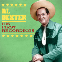 Al Dexter - His First Recordings (Remastered)