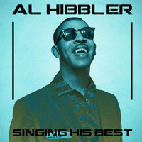 Al Hibbler - Singing His Best (Remastered)