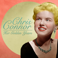 Chris Connor - Her Golden Years (Remastered)
