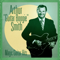 Arthur Smith - Anthology: The Guitar Boogie Legend (Remastered)