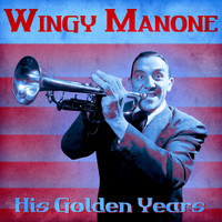 Wingy Manone - His Golden Years (Remastered)