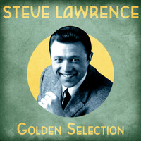 Steve Lawrence - Golden Selection (Remastered)