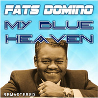 Fats Domino - My Blue Heaven (Remastered)