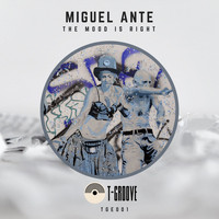 Miguel Ante - The Mood Is Right (Explicit)