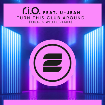 R.I.O. - Turn This Club Around (King & White Remix)