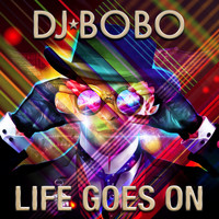 DJ Bobo - Life Goes On
