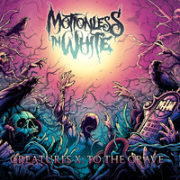 Motionless in White - Creatures X: To The Grave