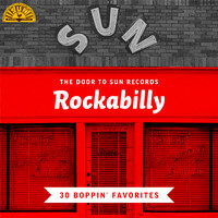 Various Artists - The Door to Sun Records: Rockabilly (30 Boppin' Favorites)