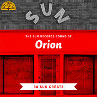 Orion - The Sun Records Sound of Orion (30 Sun Greats)