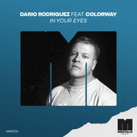 Dario Rodriguez - In Your Eyes (feat. Colorway)
