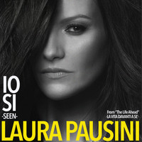 "Laura Pausini - Io sì (Seen) [From ""The Life Ahead (La vita davanti a sé)""]"