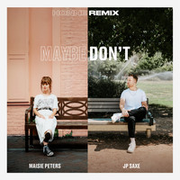 Maisie Peters - Maybe Don't (feat. JP Saxe) (HONNE Remix)