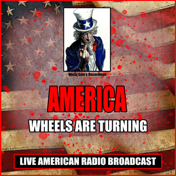 America - Wheels Are Turning (Live)