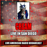 Cream - Live In San Diego (Live)