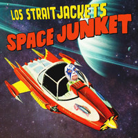 Los Straitjackets - Space Junket