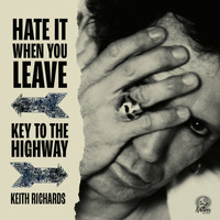 Keith Richards - Hate It When You Leave / Key To The Highway