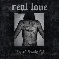 Zee - Real Love (feat. Brandon Trejo)