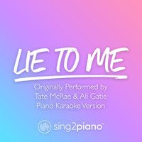Sing2Piano - lie to me (Originally Performed by Tate McRae & Ali Gatie) (Piano Karaoke Version)